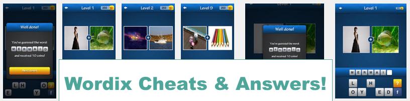 Wordix Answers & Wordix Cheats Levels 1, 2, 3, 4, 5, 6, 7, 8, 9, 10, 11, 12, 13, 14, 15 Through 25